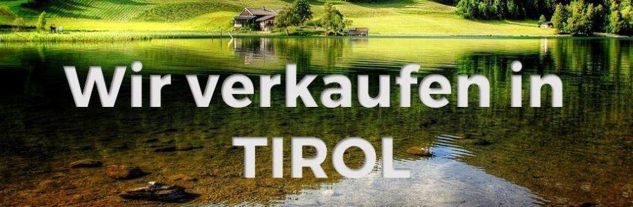 Wir verkaufen in Tirol